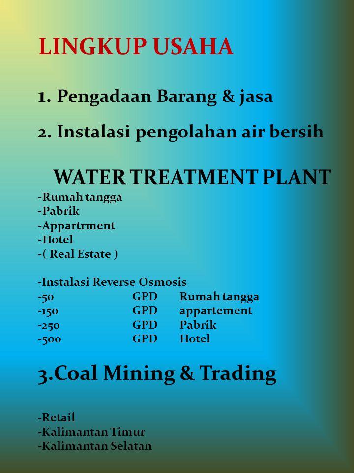 LINGKUP USAHA 1. Pengadaan Barang & jasa WATER TREATMENT PLANT