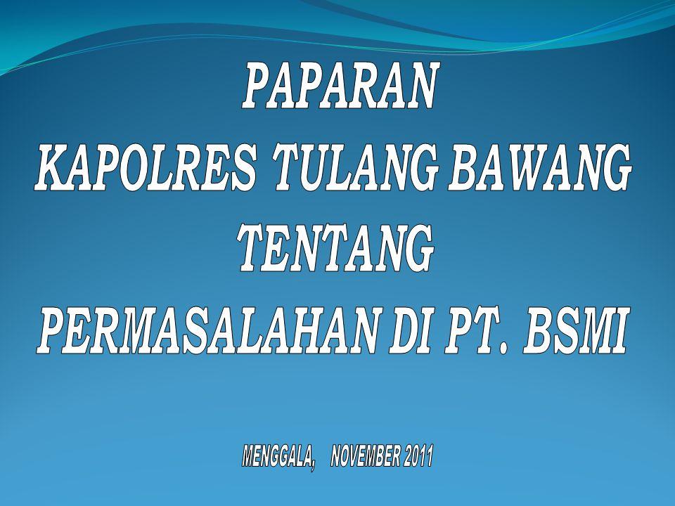 KAPOLRES TULANG BAWANG PERMASALAHAN DI PT. BSMI