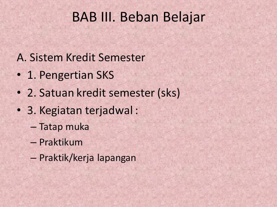 BAB III. Beban Belajar A. Sistem Kredit Semester 1. Pengertian SKS
