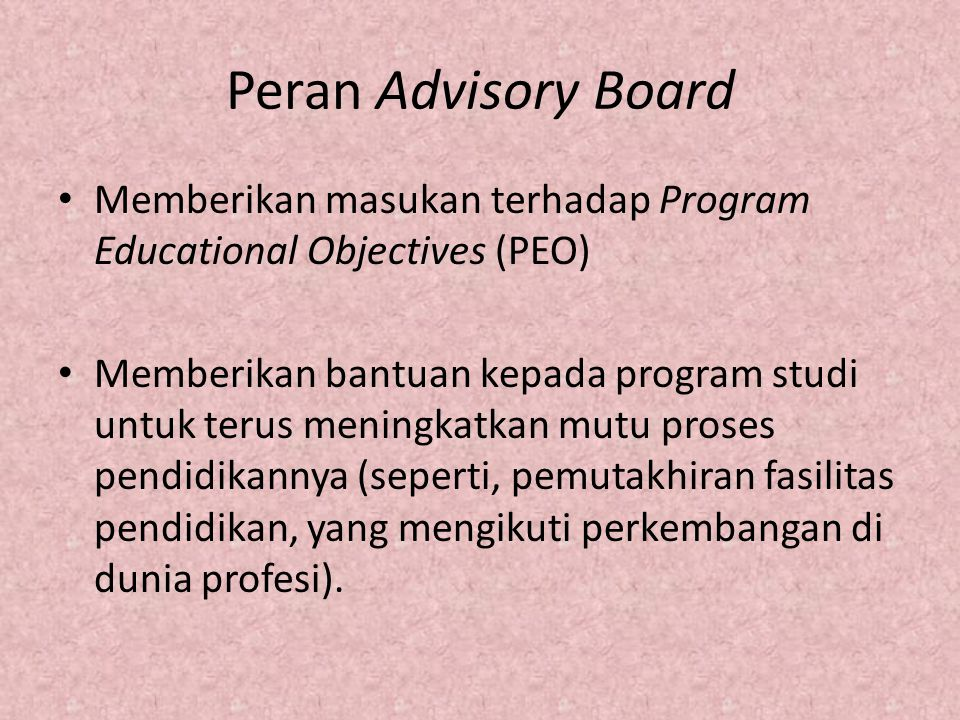 Peran Advisory Board Memberikan masukan terhadap Program Educational Objectives (PEO)