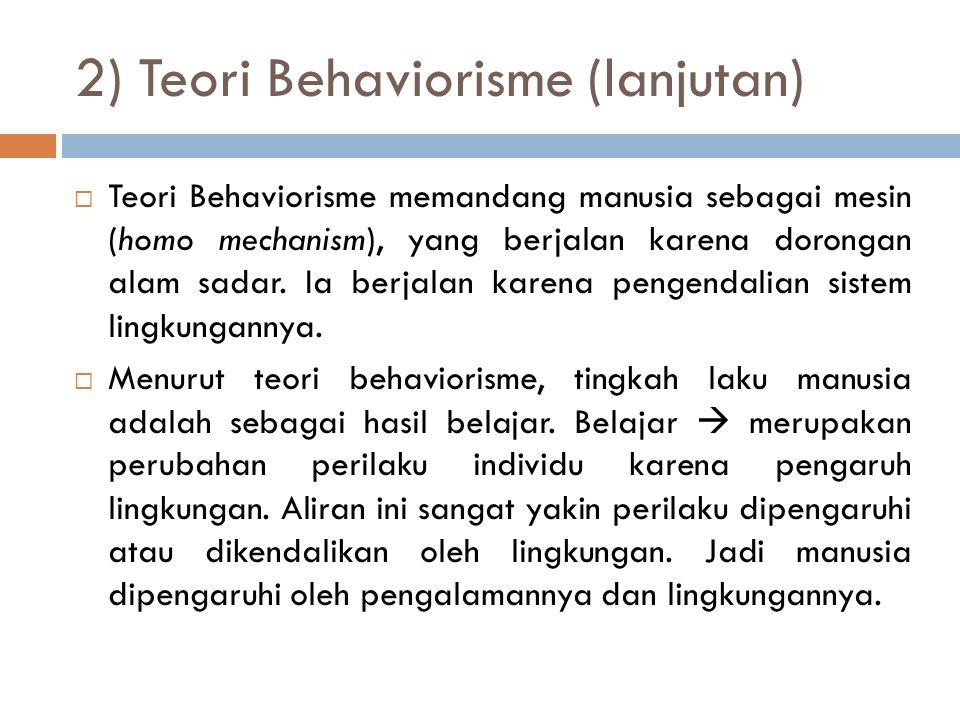2) Teori Behaviorisme (lanjutan)