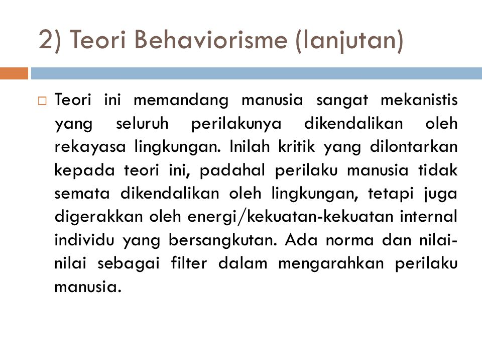 2) Teori Behaviorisme (lanjutan)
