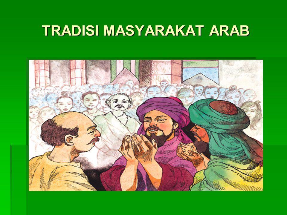TRADISI MASYARAKAT ARAB