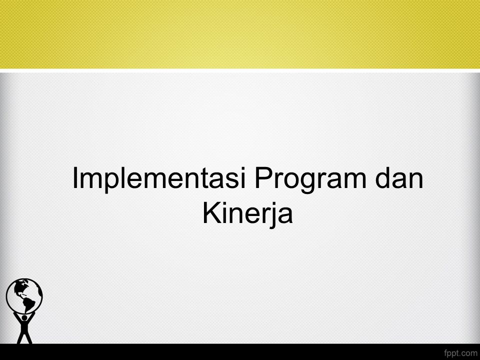 Implementasi Program dan Kinerja
