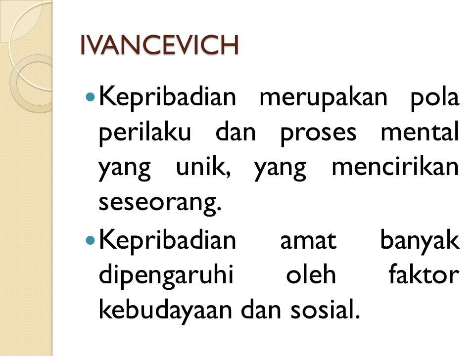 Kepribadian amat banyak dipengaruhi oleh faktor kebudayaan dan sosial.
