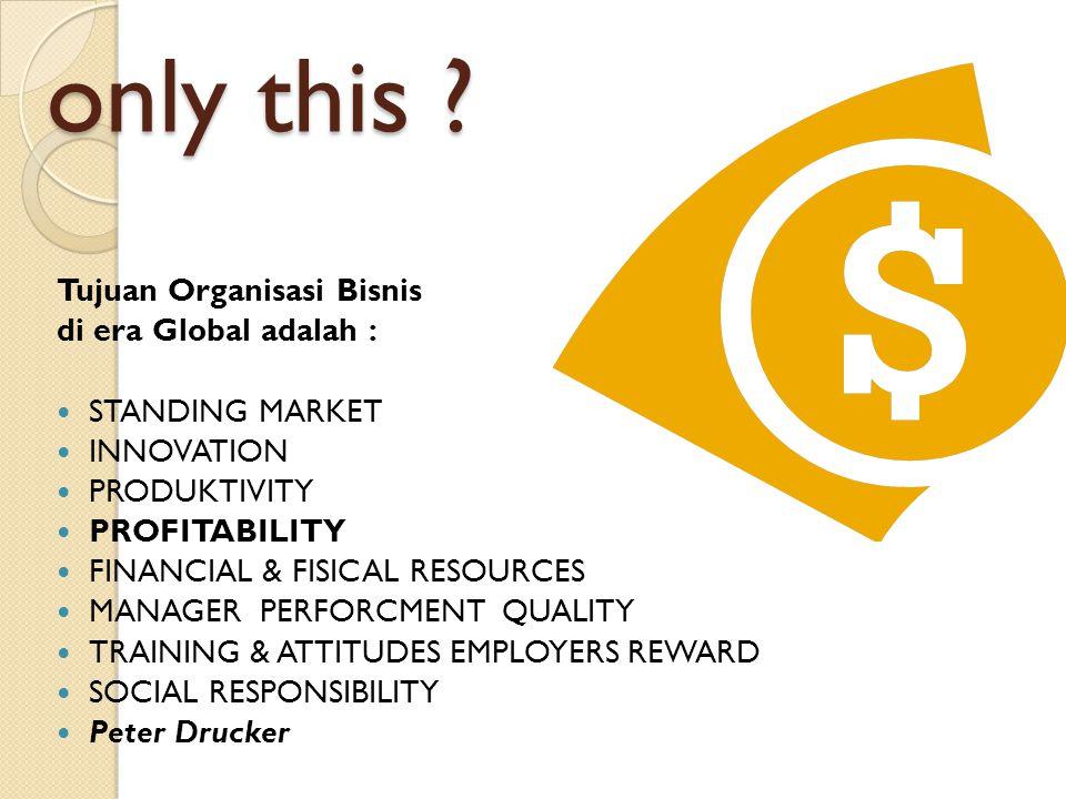only this Tujuan Organisasi Bisnis di era Global adalah :
