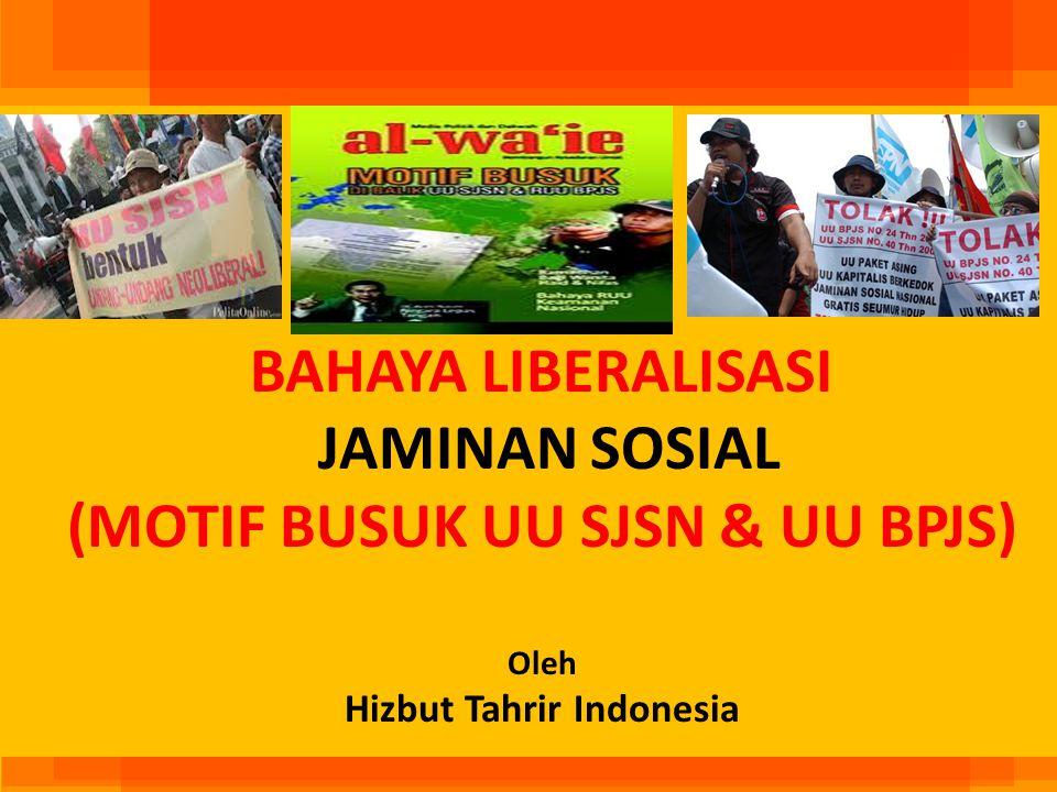 (MOTIF BUSUK UU SJSN & UU BPJS) Hizbut Tahrir Indonesia