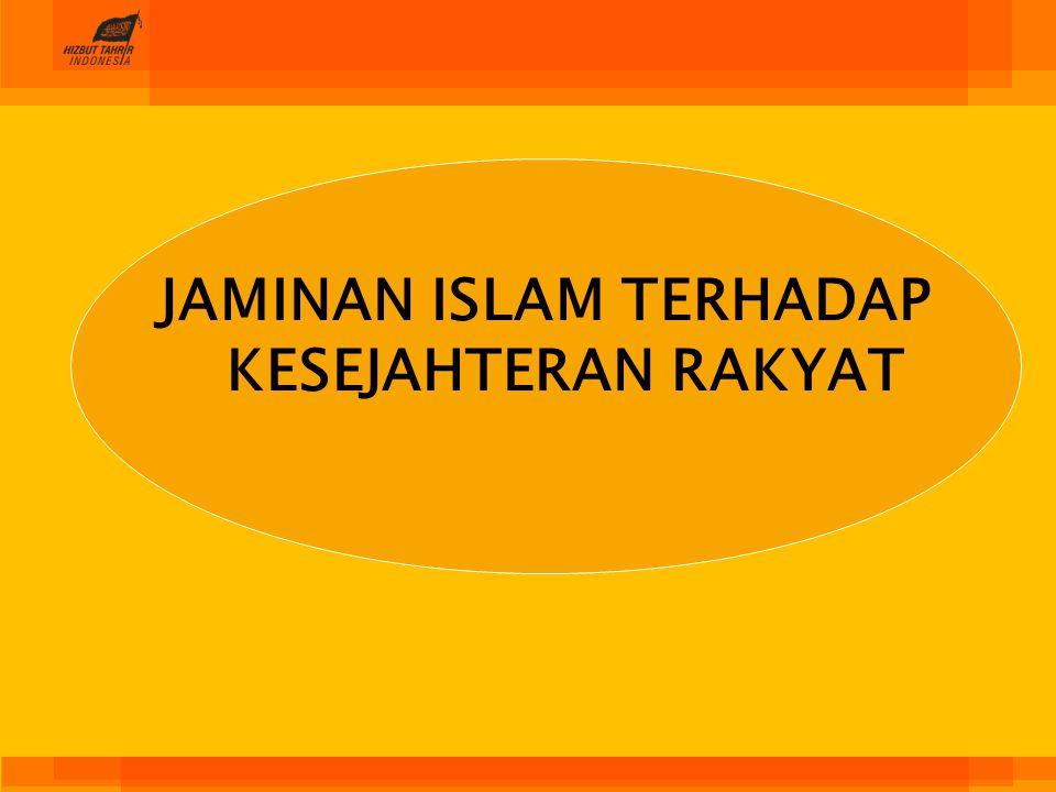 JAMINAN ISLAM TERHADAP KESEJAHTERAN RAKYAT