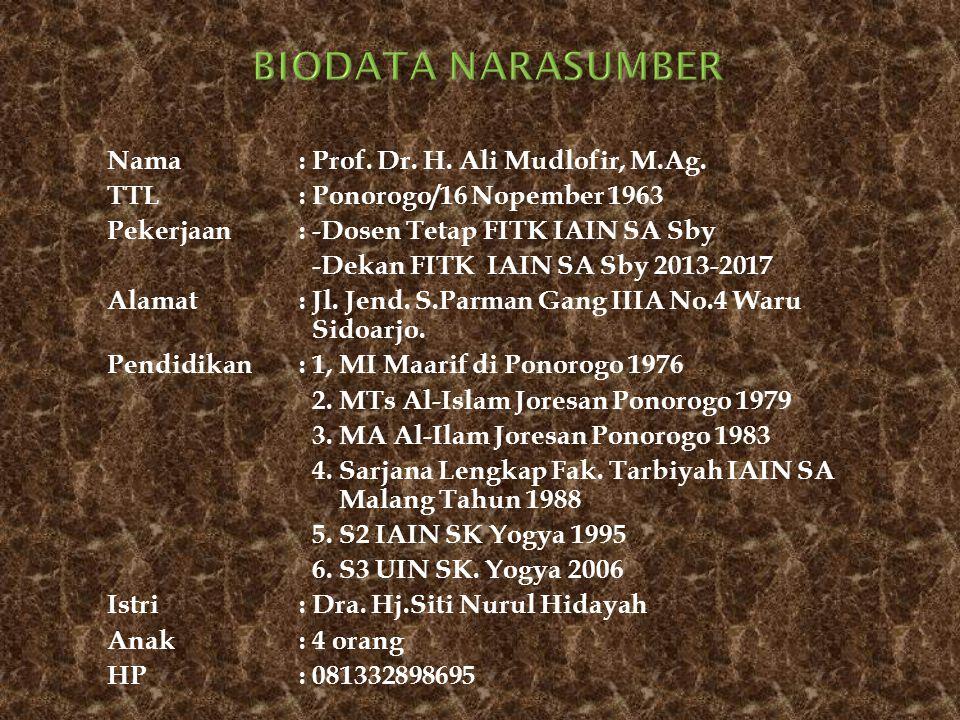 BIODATA NARASUMBER Nama : Prof. Dr. H. Ali Mudlofir, M.Ag.
