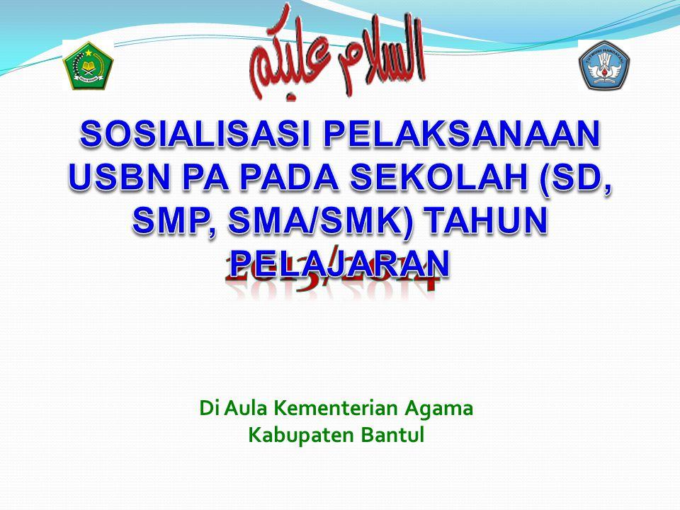 2013/2014 SOSIALISASI PELAKSANAAN