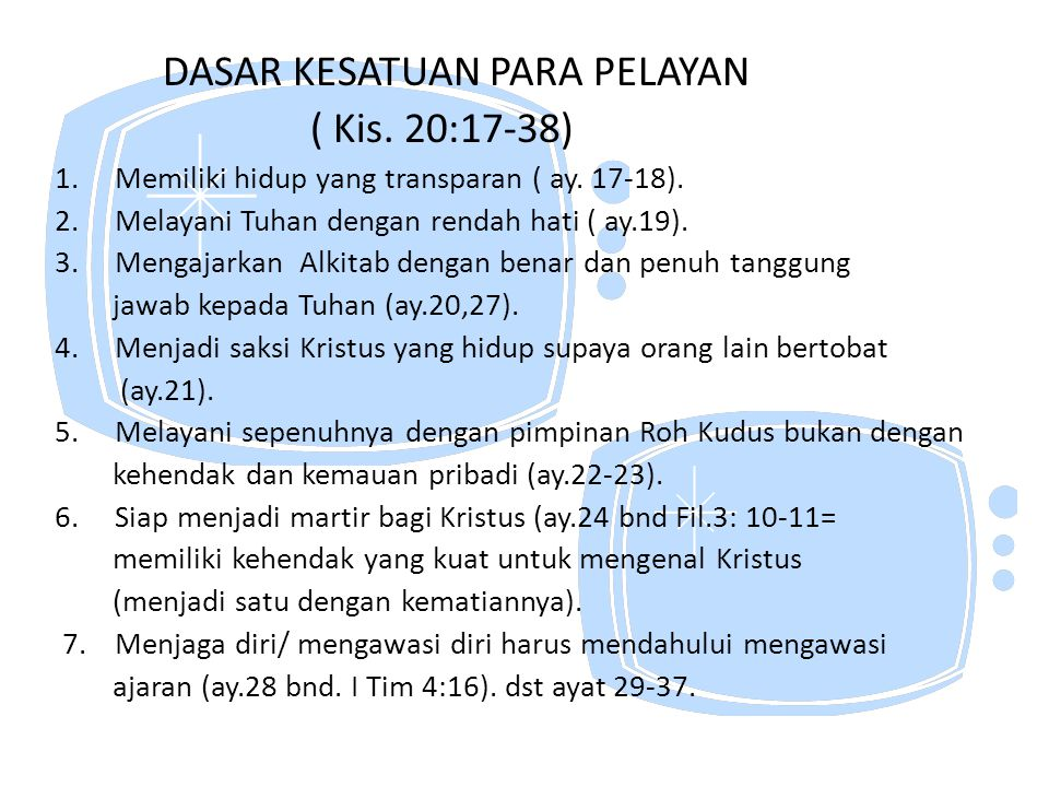 DASAR KESATUAN PARA PELAYAN ( Kis. 20:17-38)