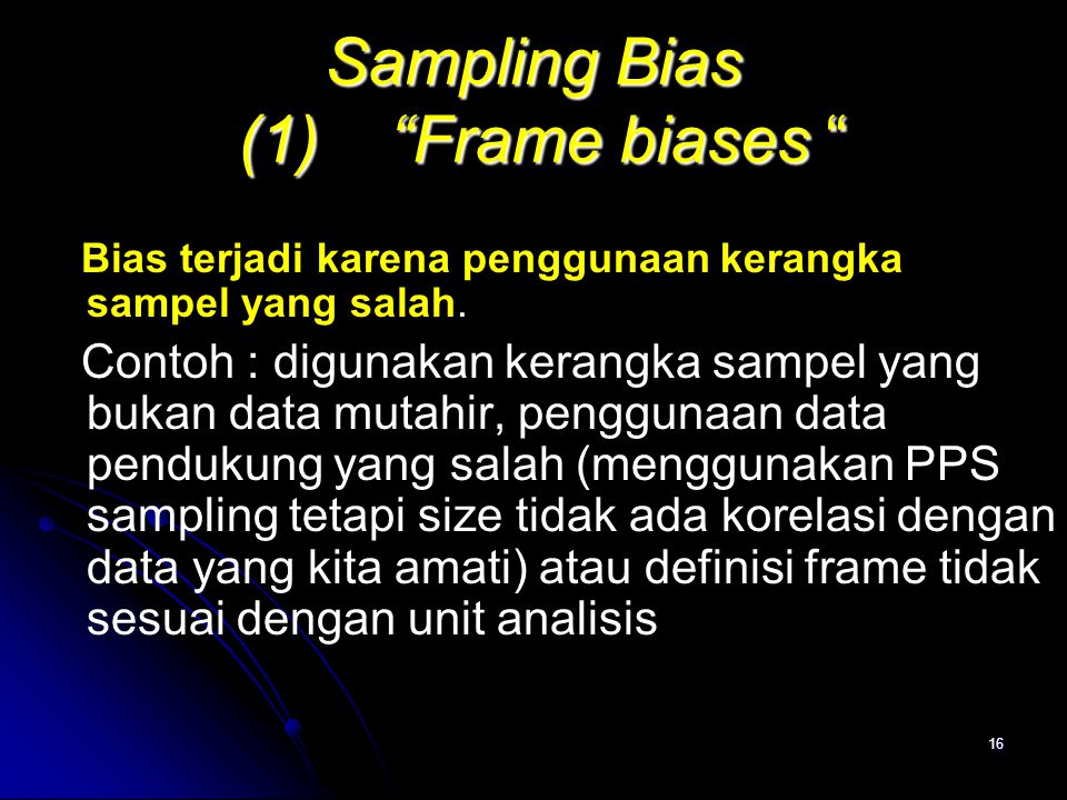 Sampling Bias (1) Frame biases