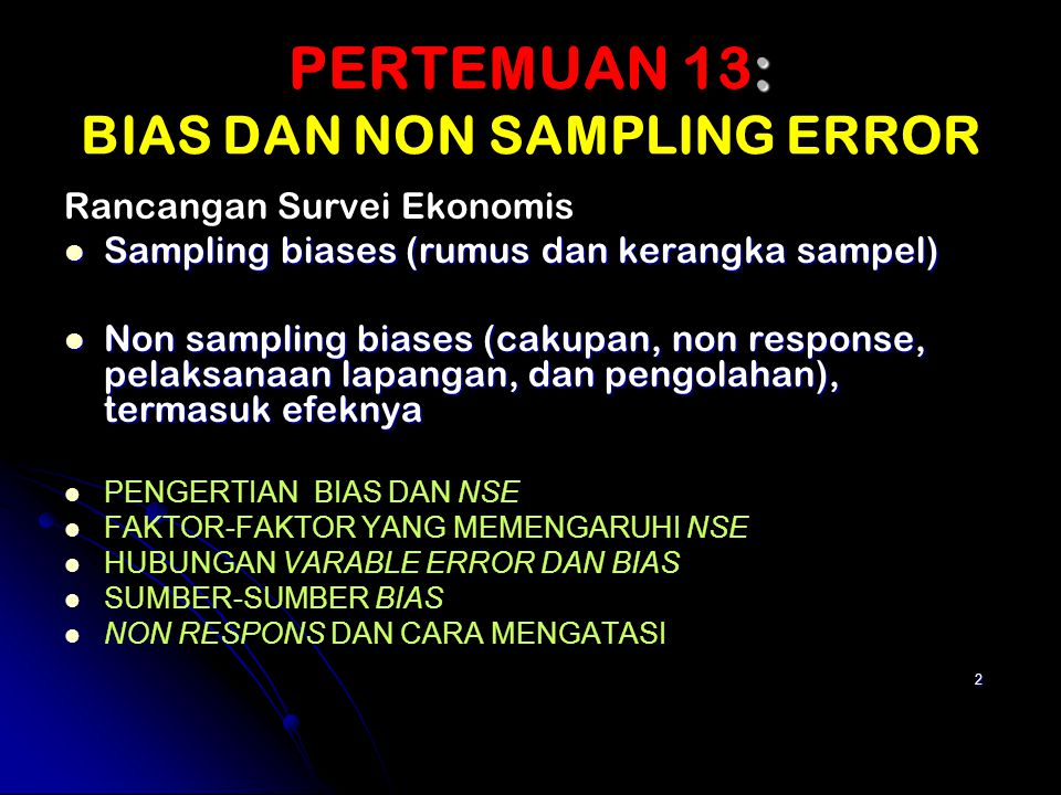 PERTEMUAN 13: BIAS DAN NON SAMPLING ERROR