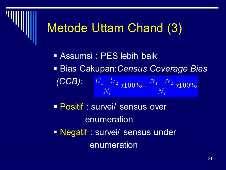 Metode Uttam Chand (3)  Assumsi : PES lebih baik