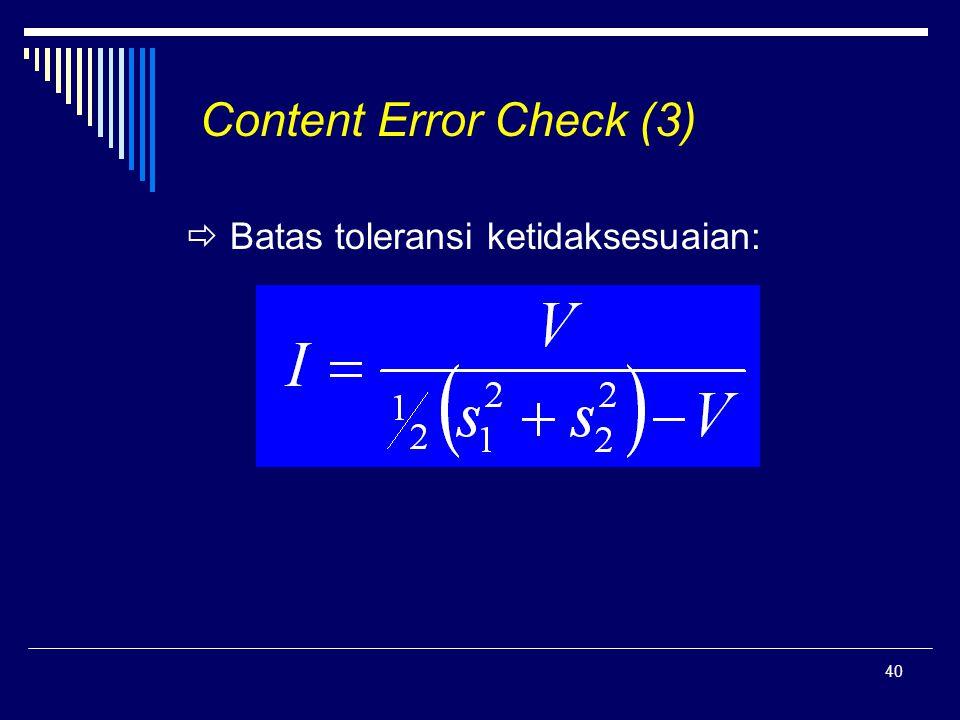 Content Error Check (3)  Batas toleransi ketidaksesuaian: