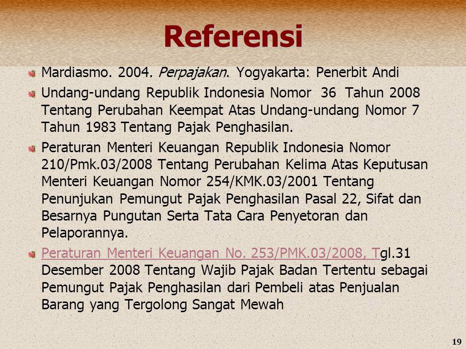 Referensi Mardiasmo. 2004. Perpajakan. Yogyakarta: Penerbit Andi