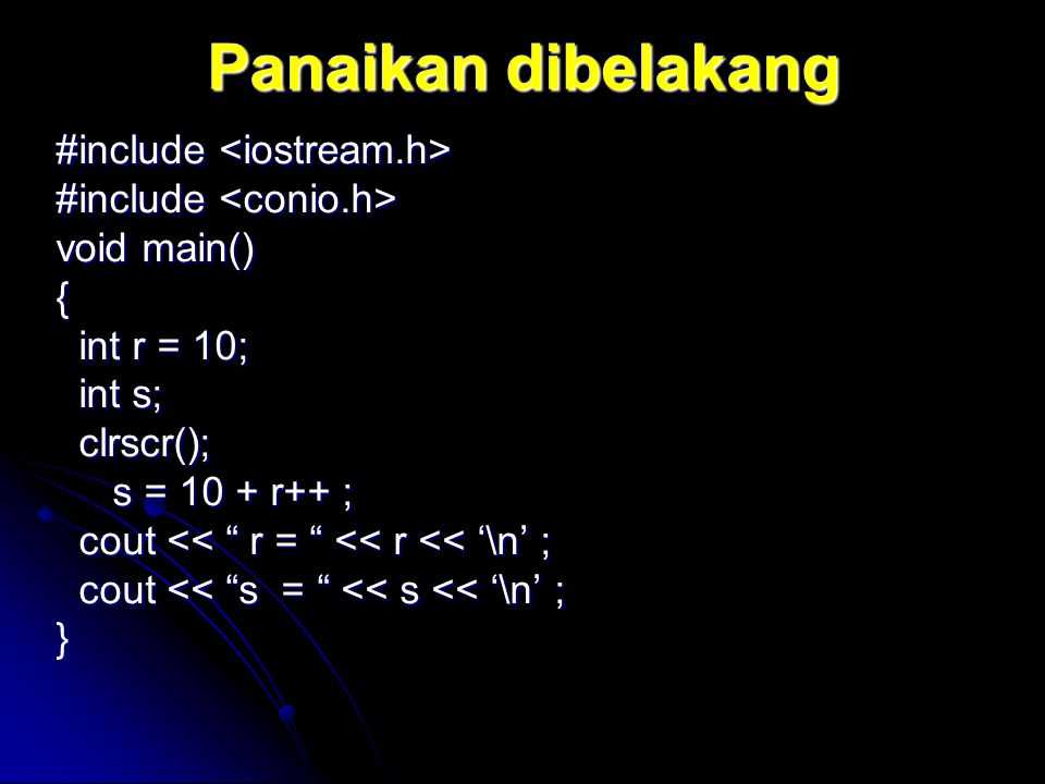 Panaikan dibelakang #include <iostream.h>