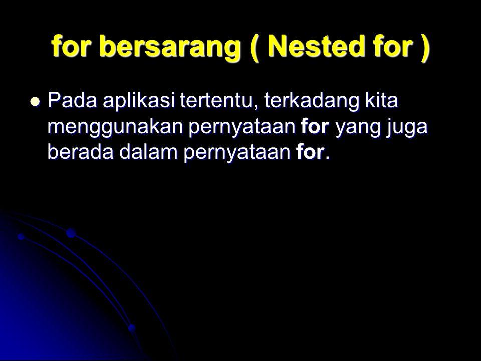 for bersarang ( Nested for )