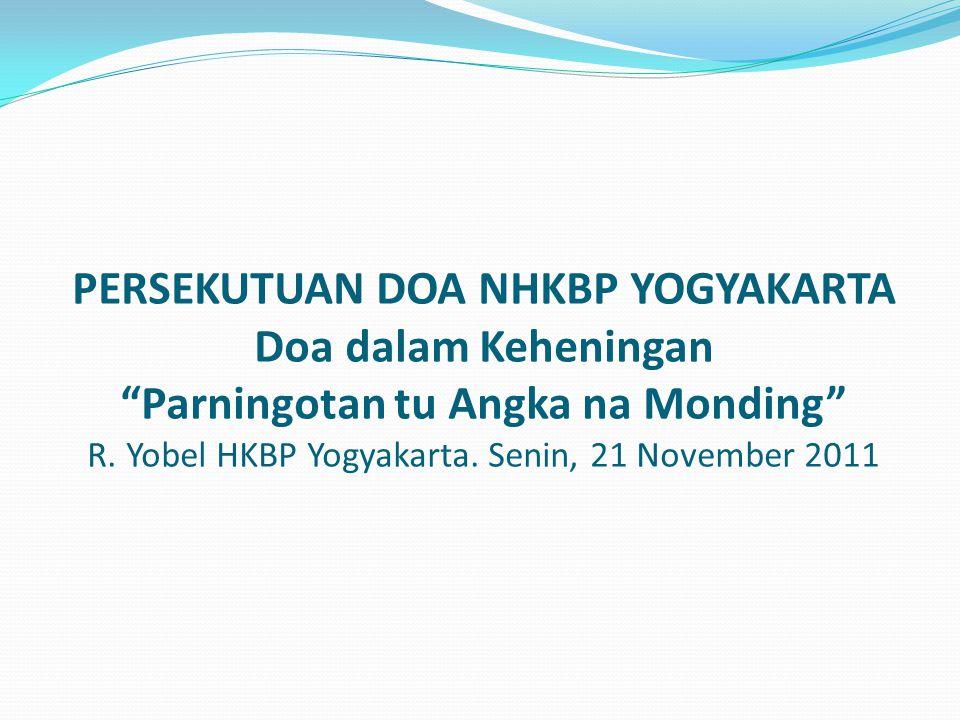 PERSEKUTUAN DOA NHKBP YOGYAKARTA Doa dalam Keheningan Parningotan tu Angka na Monding R.