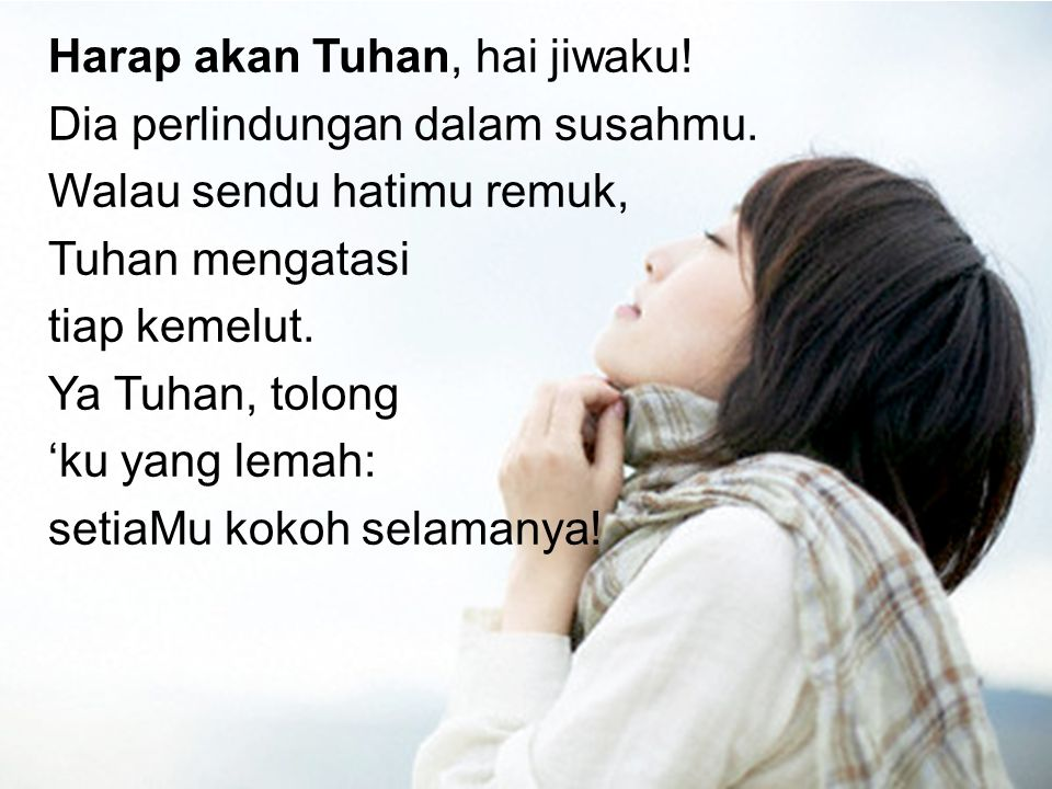 Harap akan Tuhan, hai jiwaku!