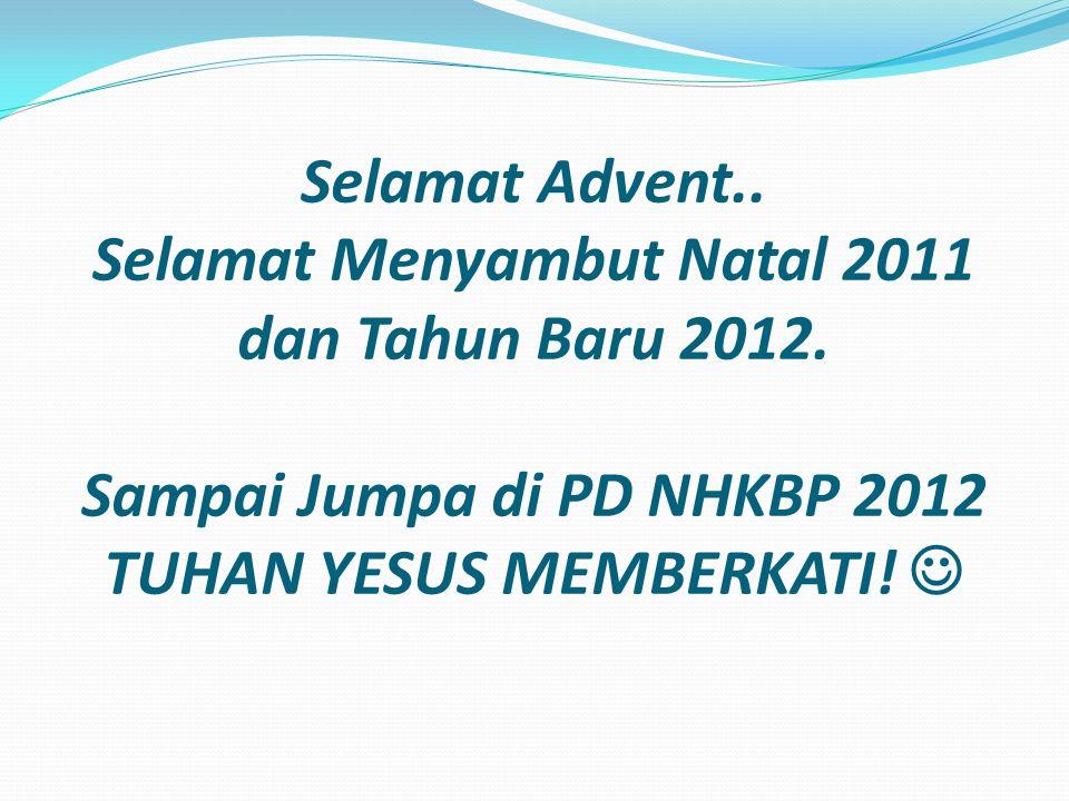 Selamat Advent. Selamat Menyambut Natal 2011 dan Tahun Baru 2012