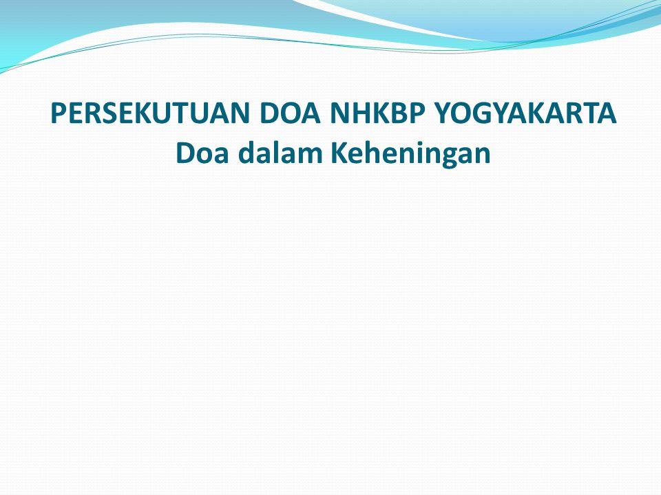 PERSEKUTUAN DOA NHKBP YOGYAKARTA Doa dalam Keheningan