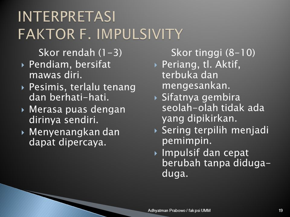 INTERPRETASI FAKTOR F. IMPULSIVITY