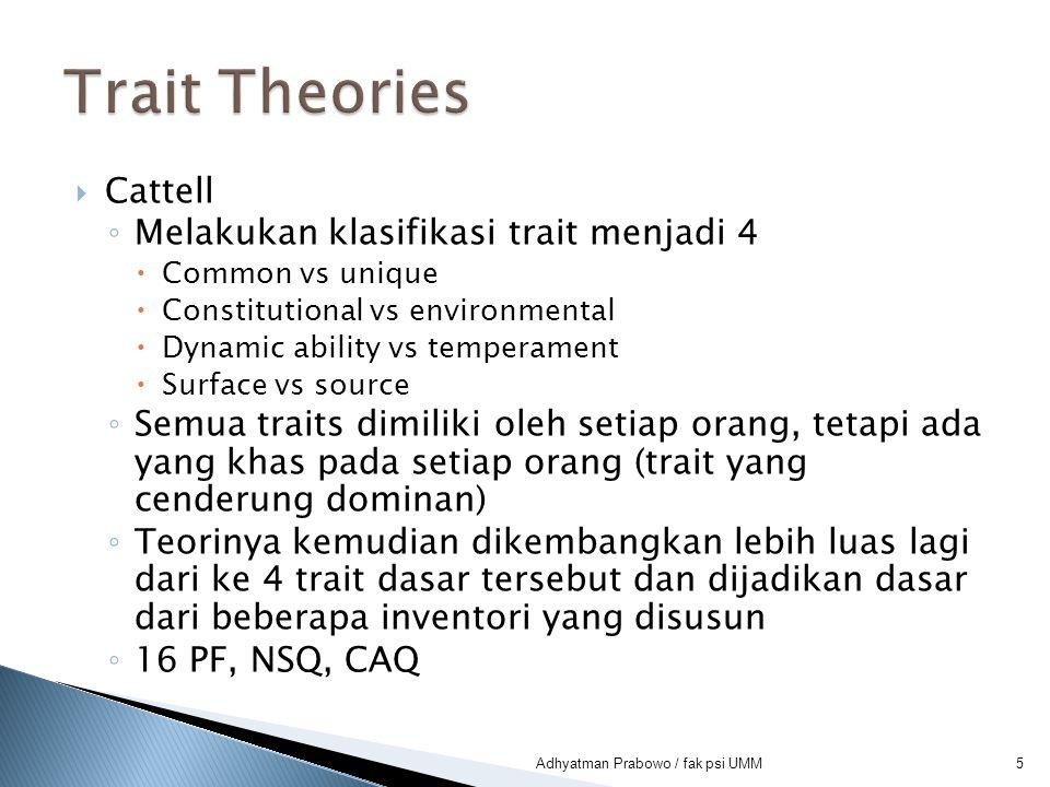 Trait Theories Cattell Melakukan klasifikasi trait menjadi 4