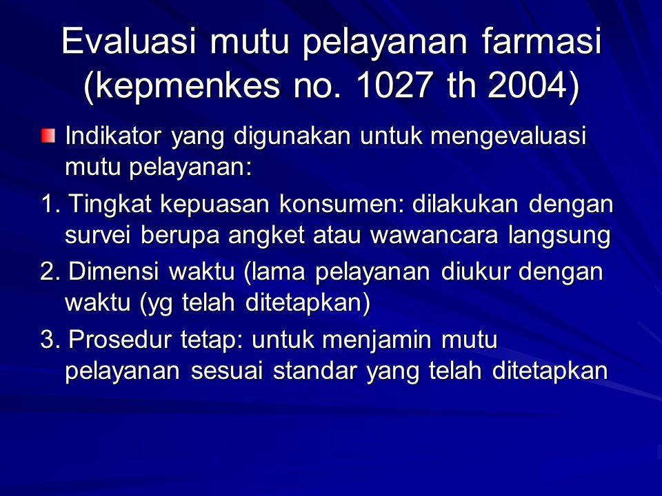 Evaluasi mutu pelayanan farmasi (kepmenkes no. 1027 th 2004)
