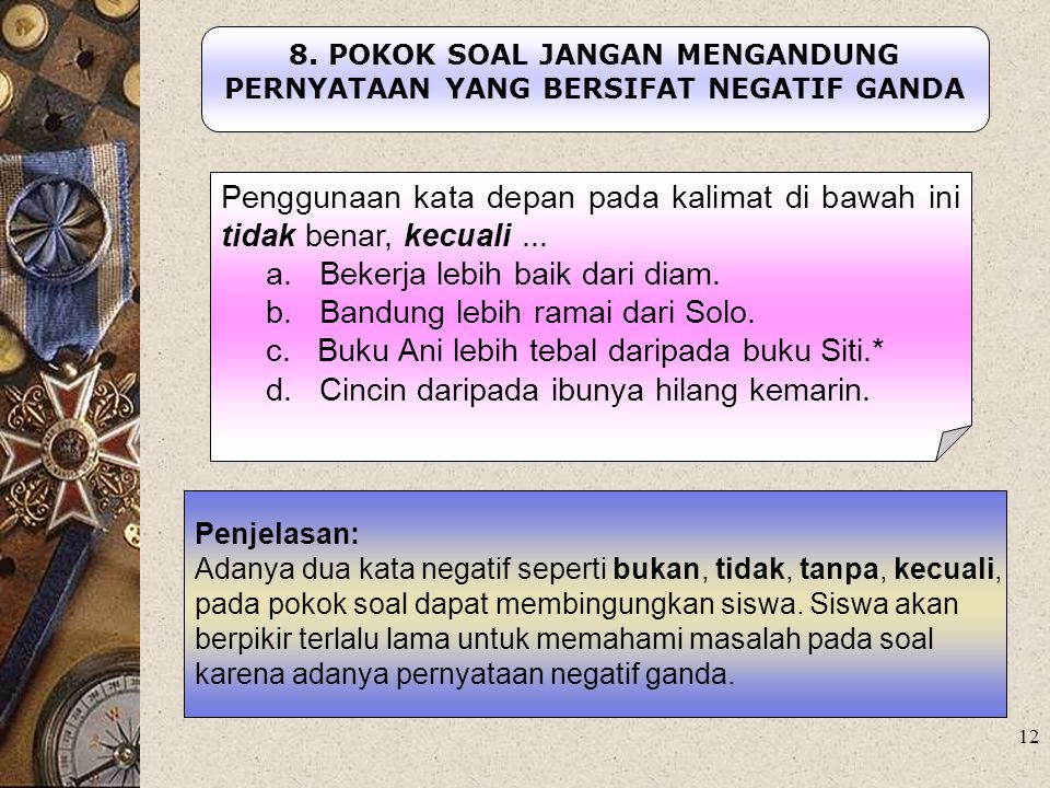 8. POKOK SOAL JANGAN MENGANDUNG PERNYATAAN YANG BERSIFAT NEGATIF GANDA