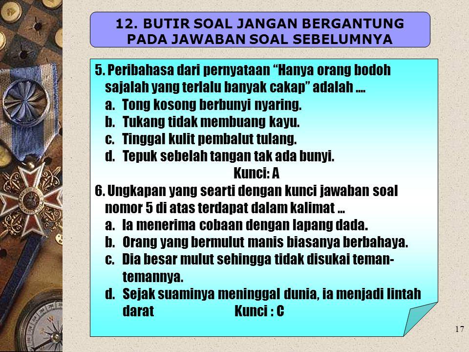 12. BUTIR SOAL JANGAN BERGANTUNG PADA JAWABAN SOAL SEBELUMNYA