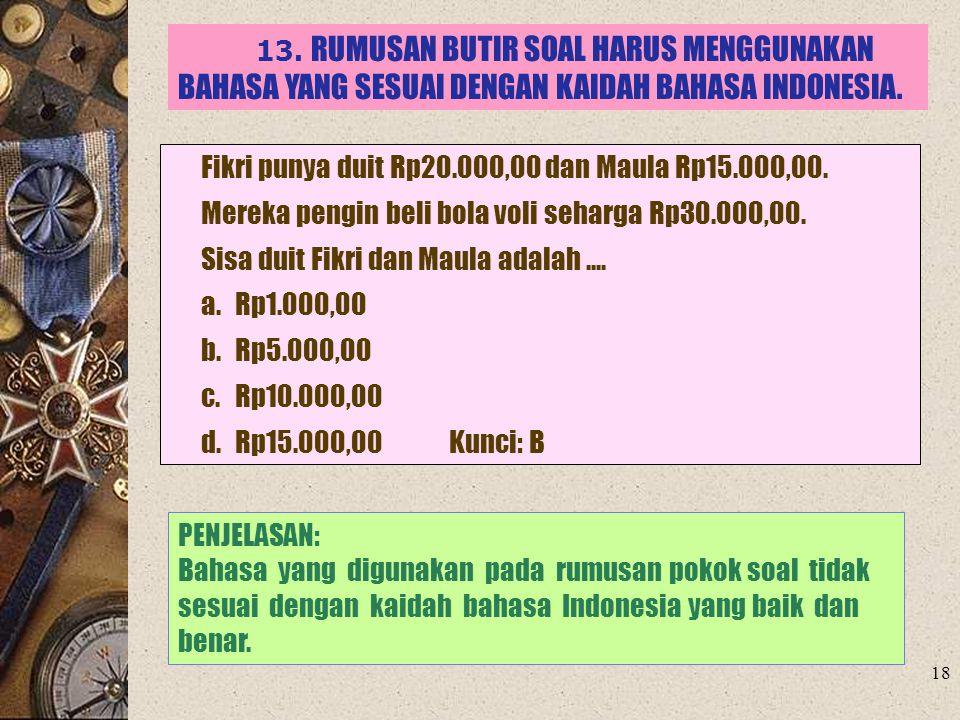 Fikri punya duit Rp20.000,00 dan Maula Rp15.000,00.