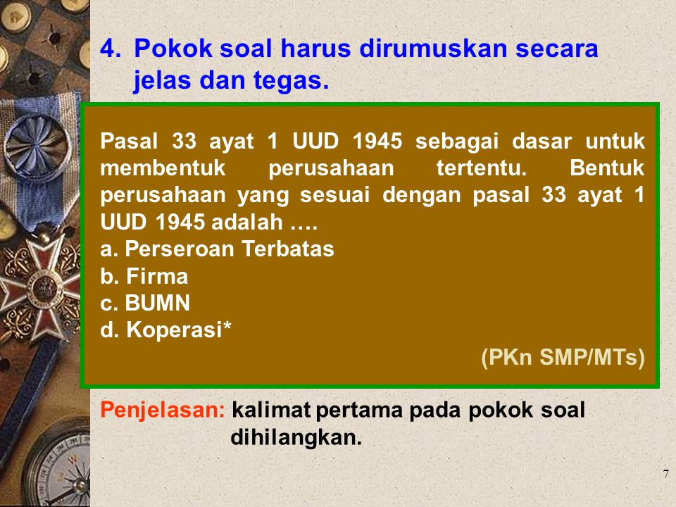 4. Pokok soal harus dirumuskan secara jelas dan tegas.