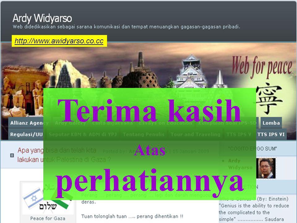 http://www.awidyarso.co.cc Terima kasih Atas perhatiannya