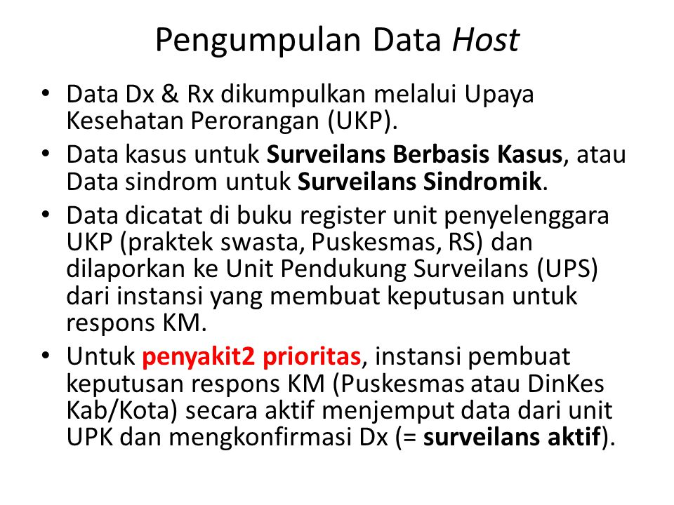 Pengumpulan Data Host Data Dx & Rx dikumpulkan melalui Upaya Kesehatan Perorangan (UKP).
