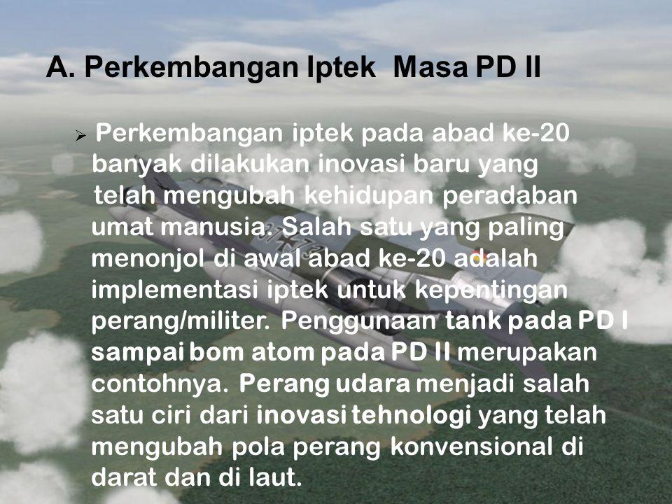 A. Perkembangan Iptek Masa PD II