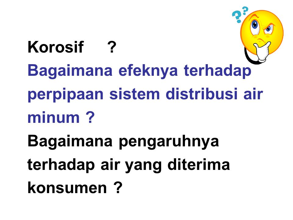 Korosif . Bagaimana efeknya terhadap perpipaan sistem distribusi air minum .