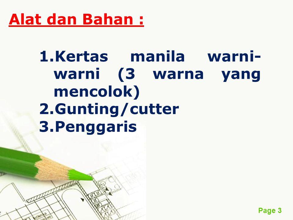 Alat dan Bahan : Kertas manila warni-warni (3 warna yang mencolok) Gunting/cutter Penggaris