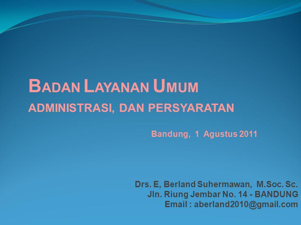 BADAN LAYANAN UMUM Bandung, 1 Agustus 2011