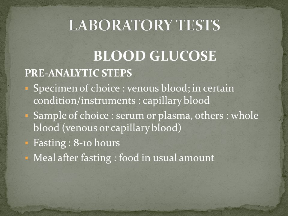 LABORATORY TESTS BLOOD GLUCOSE PRE-ANALYTIC STEPS