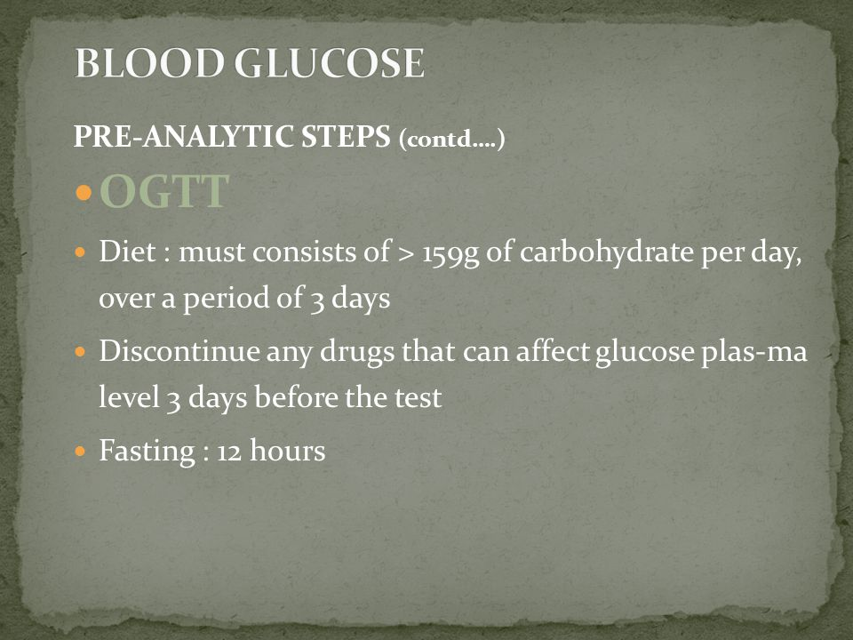 OGTT BLOOD GLUCOSE PRE-ANALYTIC STEPS (contd….)