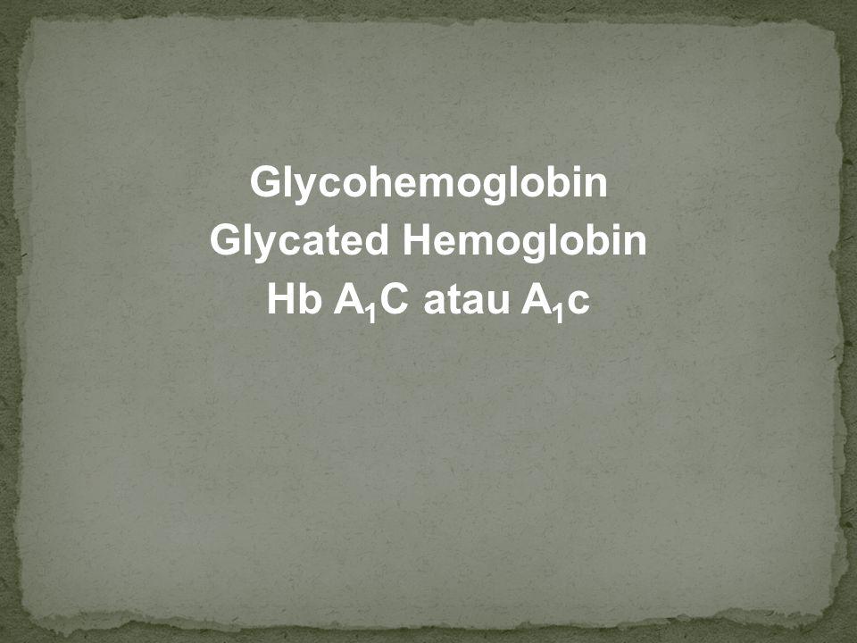 Glycohemoglobin Glycated Hemoglobin Hb A1C atau A1c