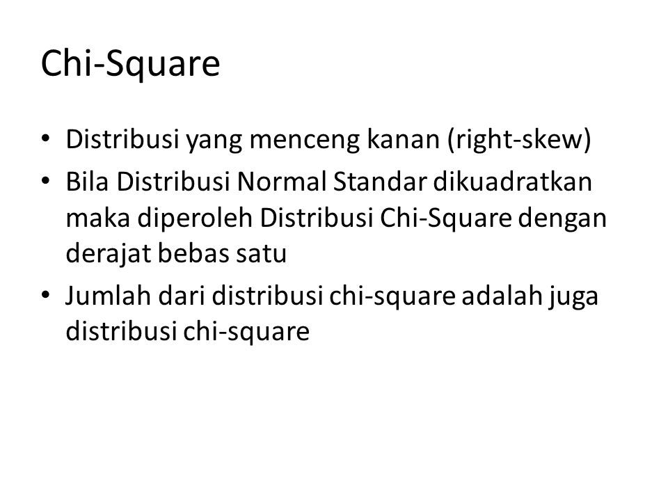 Chi-Square Distribusi yang menceng kanan (right-skew)