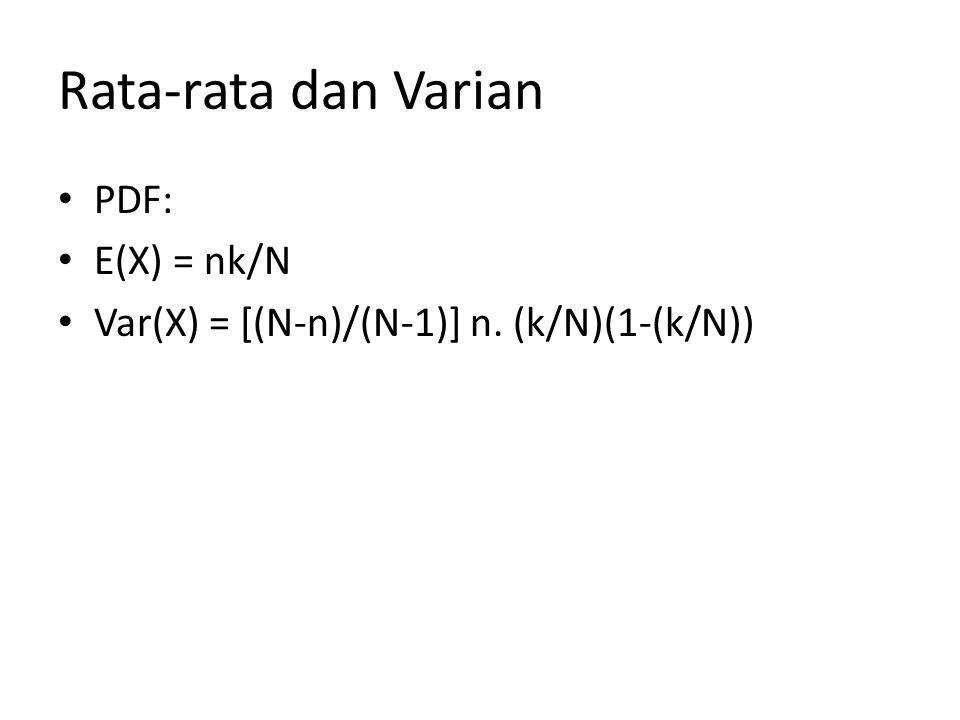 Rata-rata dan Varian PDF: E(X) = nk/N