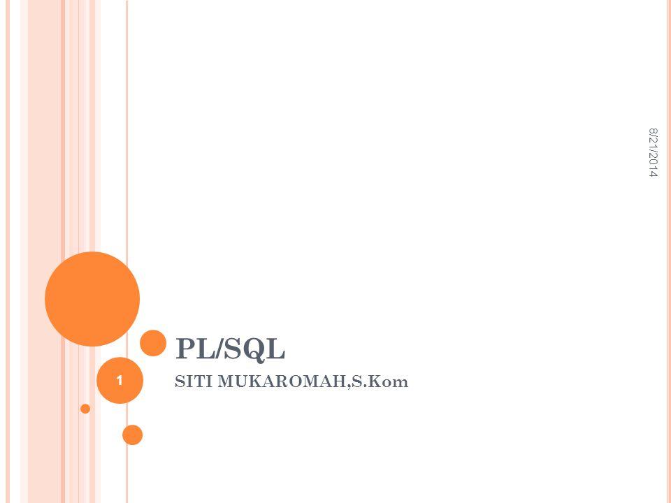 4/5/2017 PL/SQL SITI MUKAROMAH,S.Kom