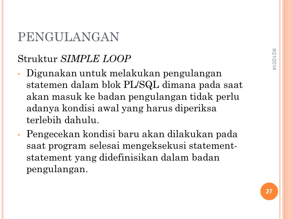 PENGULANGAN Struktur SIMPLE LOOP