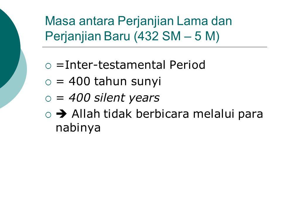 Masa antara Perjanjian Lama dan Perjanjian Baru (432 SM – 5 M)