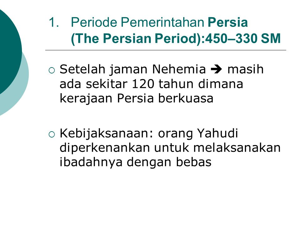 Periode Pemerintahan Persia (The Persian Period):450–330 SM