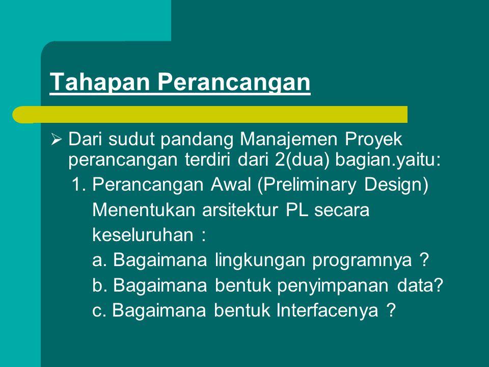 Tahapan Perancangan Dari sudut pandang Manajemen Proyek perancangan terdiri dari 2(dua) bagian.yaitu: