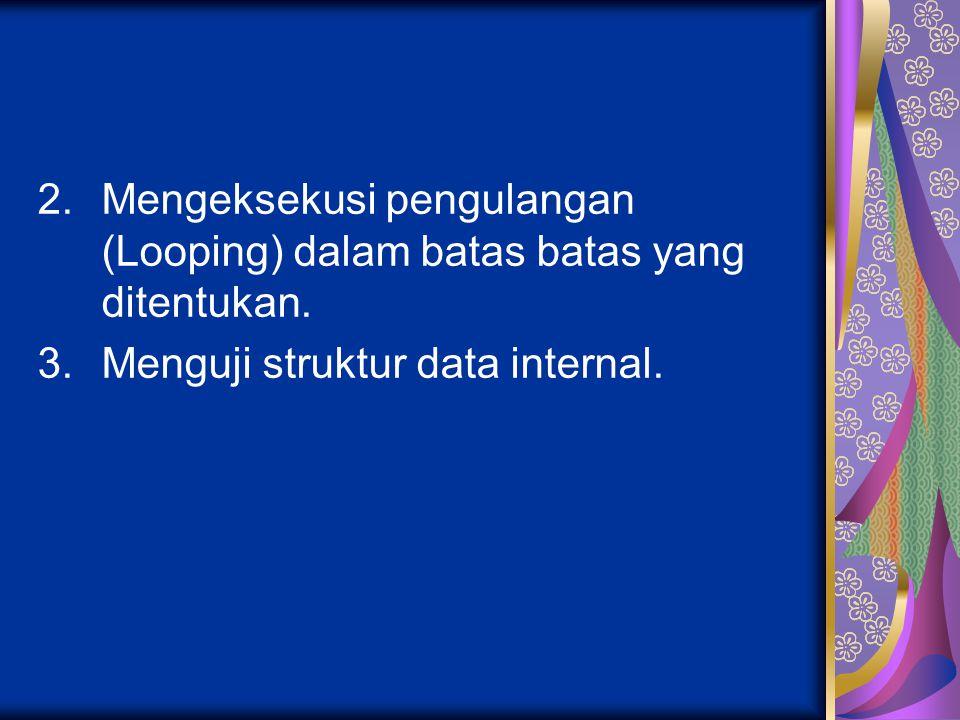 Mengeksekusi pengulangan (Looping) dalam batas batas yang ditentukan.